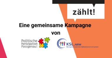 """Zwei Sprechblasen mit dem Text: Dein Rat zählt, darunter steht: Eine gemeinsame Kampagne von. Darunter die Logos des Projektes """"Politische Partizipation Passgenau!"""" und der Kompetenzzentren Selbstbestimmt Leben NRW"""