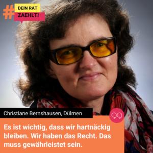 Christiane Bernshausen lächelt in die Kamera. Auf dem Bild steht ein Zitat von ihr: Es ist wichtig, dass wir hartnäckig bleinen. Wir haben das Recht. Das muss gewährleistet sein.
