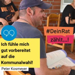 """Man sieht Peter Kosmeyer. Es steht geschrieben: #DeinRatzählt """"Ich fühle mich gut vorbereitet auf die Kommunalwahl!"""" Peter Kosmeyer"""