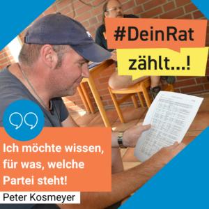 """Man sieht Peter Kosmeyer. Es steht geschrieben: #DeinRatzählt """"Ich möchte wissen, für was, welche Partei steht! Peter Kosmeyer"""