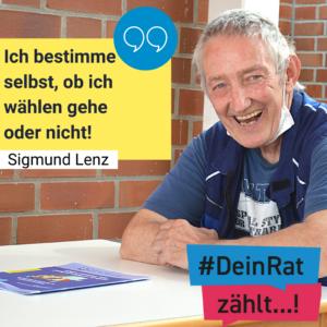 """Man sieht Sigmund Lenz. Es steht geschrieben: #DeinRatzählt """"Ich bestimme selbst, ob ich wählen gehe oder nicht!"""" Sigmund Lenz"""