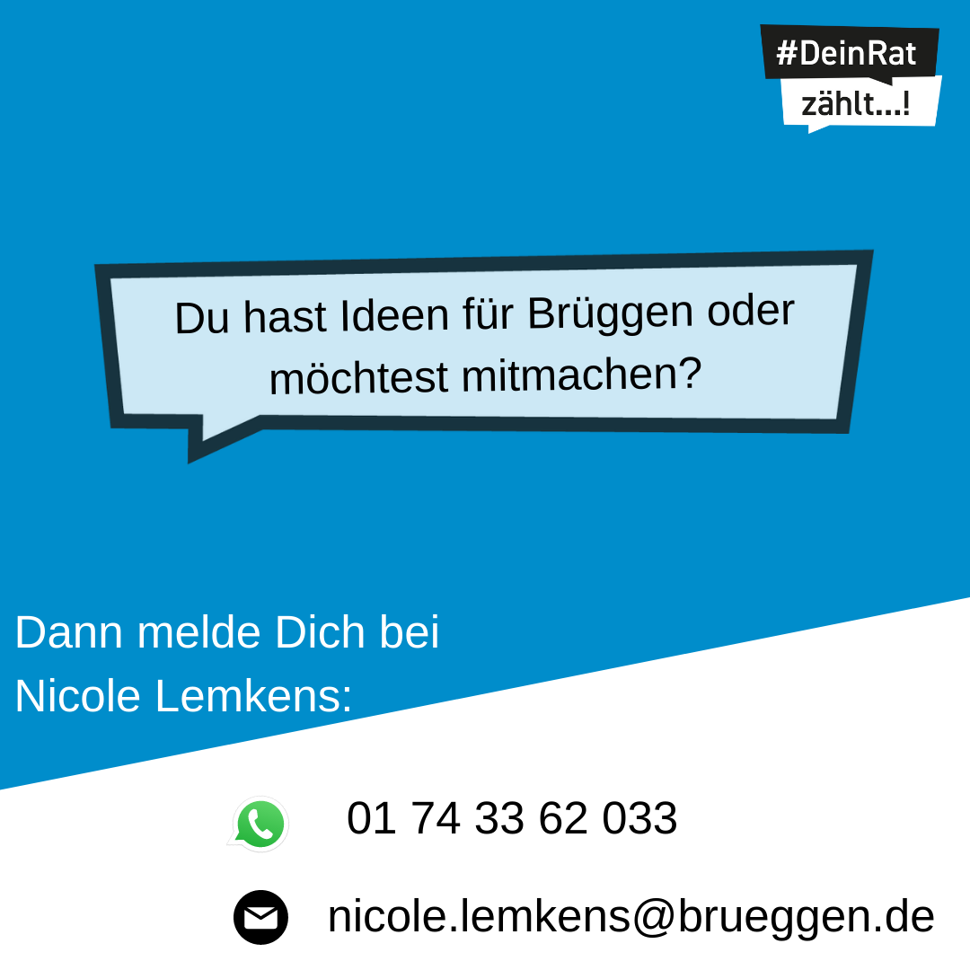 Es steht geschrieben: Du hast Ideen für Brüggen oder möchtest mitmachen? Dann melde Dich bei Nicole Lemkens: WhatsApp: 01 74 33 62 033, Mail: nicole.lemkens@brueggen.de